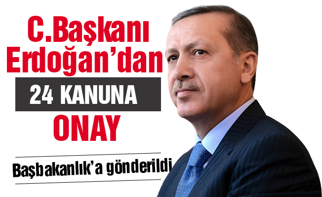 Cumhurbaşkanı Erdoğan'dan 24 kanuna onay