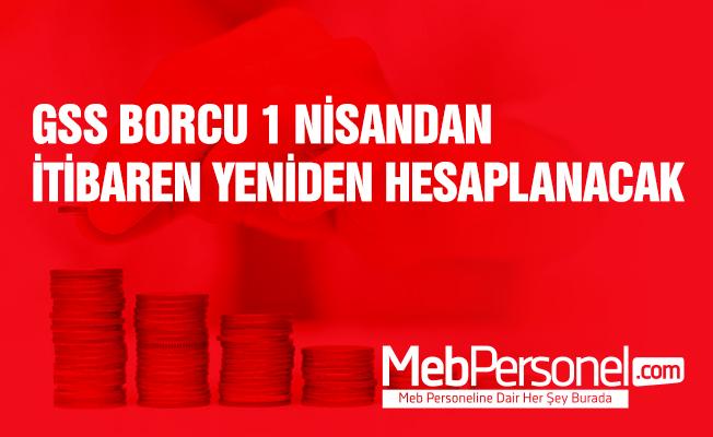 GSS borcu 1 Nisan'dan itibaren yeniden hesaplanacak