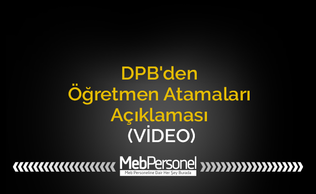 DPB'den Öğretmen Atamaları Açıklaması (VİDEO)
