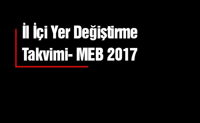 İl İçi Yer Değiştirme Takvimi- MEB 2017