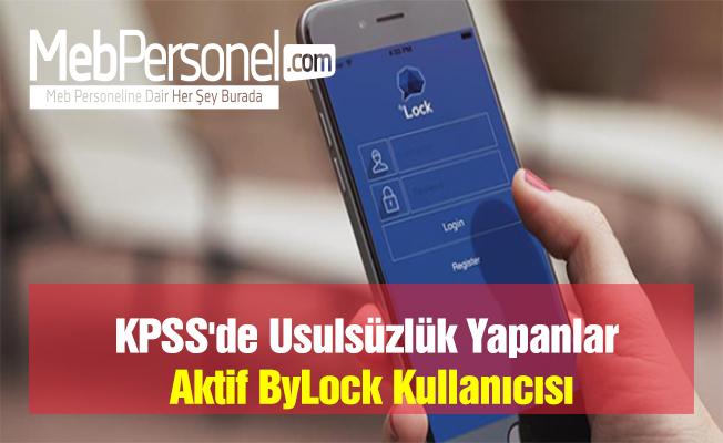 KPSS'de Usulsüzlük Yapanlar Aktif ByLock Kullanıcısı