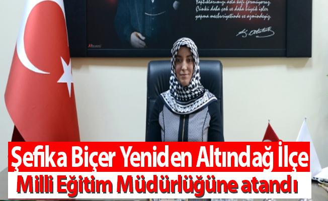 Şefika Biçer Yeniden Altındağ İlçe Milli Eğitim Müdürlüğüne atandı