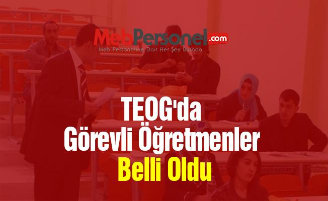 TEOG'da Görevli Öğretmenler Belli Oldu (26-27 Nisan)