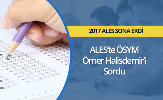 2017 ALES'te Ömer Halis Demir Sorusu