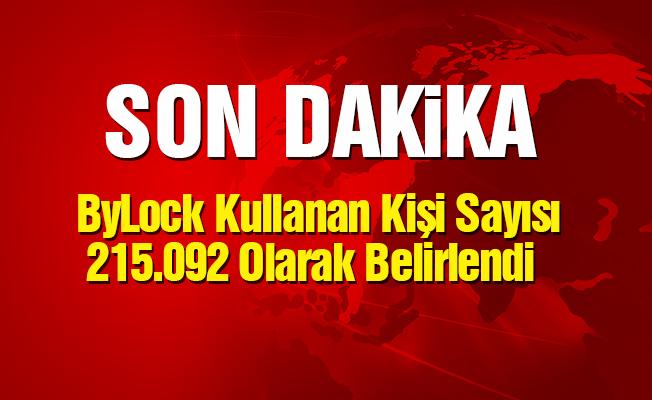 ByLock Kullanan Sayısı 215 bin 92