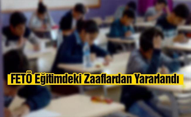 'FETÖ, eğitimdeki zafiyetlerden yararlandı'