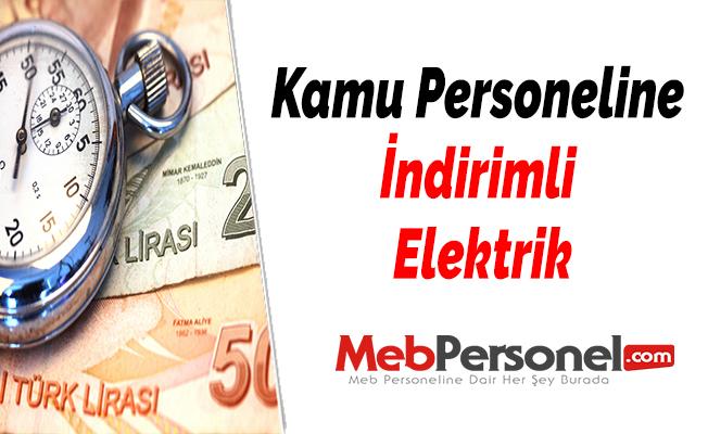 Kamu Personeline İndirimli Elektrik