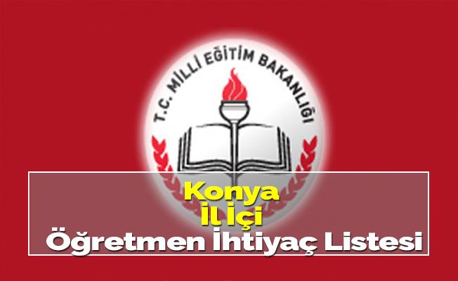 Konya İl İçi Öğretmen İhtiyaç Listesi