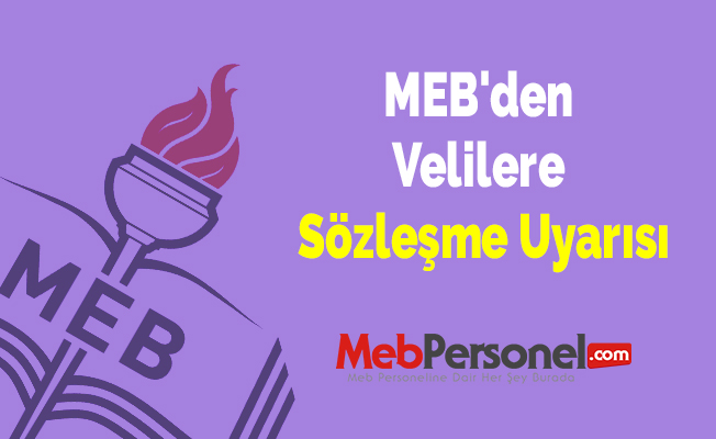 MEB'den Velilere Sözleşme Uyarısı