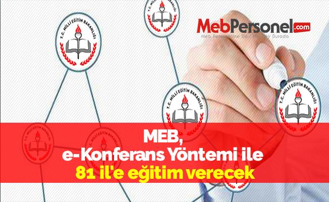 MEB, e-Konferans Yöntemi ile 81 il'e eğitim verecek