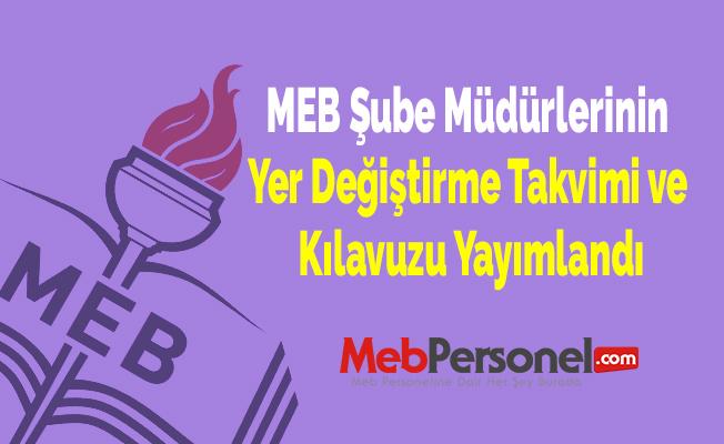 MEB Şube Müdürlerinin Yer Değiştirme Takvimi ve Kılavuzu Yayımlandı
