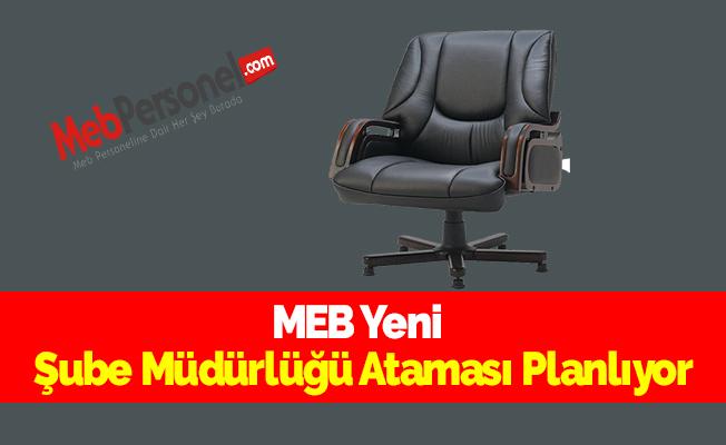 MEB Yeni Şube Müdürlüğü Ataması Planlıyor