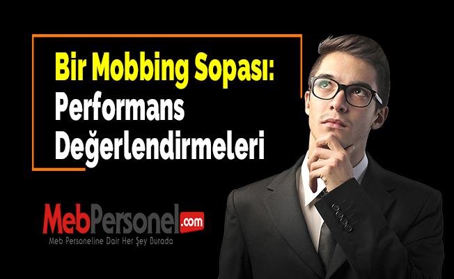 Bir Mobbing Sopası: Performans Değerlendirmeleri
