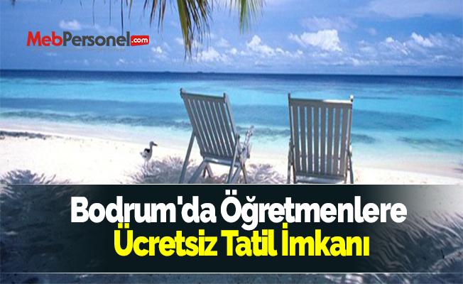 Bodrum'da Öğretmenlere Ücretsiz Tatil İmkanı