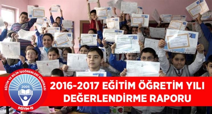 EĞİTİM-İŞ 2016-2017 EĞİTİM ÖĞRETİM YILI DEĞERLENDİRME RAPORU
