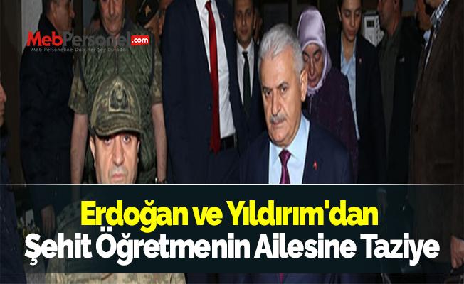 Erdoğan ve Yıldırım'dan Şehit Öğretmenin Ailesine Taziye