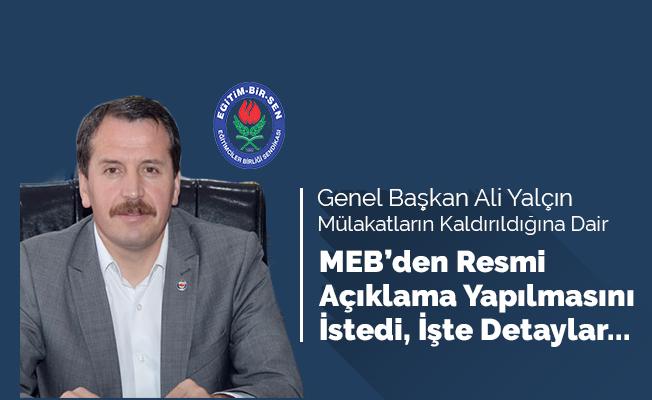 Genel Başkan Ali Yalçın Mülakatın Kaldırıldığına Dair MEB'den Resmi Açıklama Yapılmasını İstedi