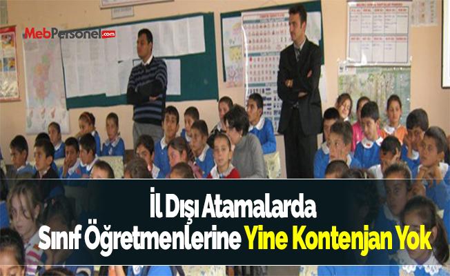 İl Dışı Atamalarda Sınıf Öğretmenlerine Yine Kontenjan Yok