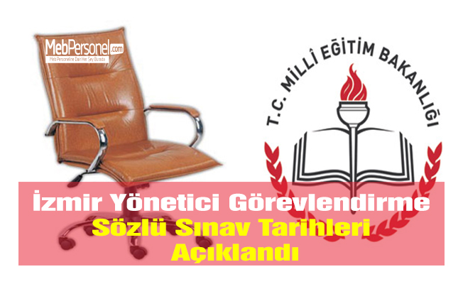 İzmir Yönetici Görevlendirme Sözlü Sınav Tarihleri Açıklandı