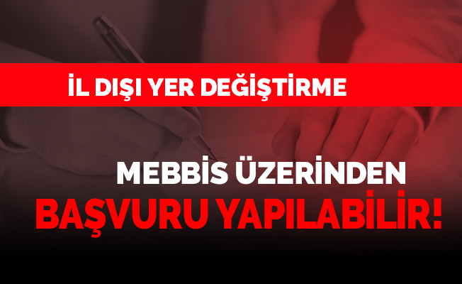 MEBBİS Üzerinden İl Dışı Atama Ekranı Açıldı!