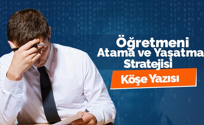 Öğretmeni Atama ve Yaşatma Stratejisi