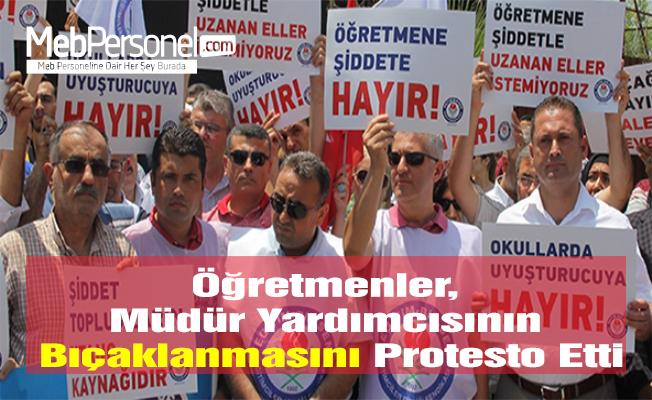 Öğretmenler, Müdür Yardımcısının Bıçaklanmasını Protesto Etti