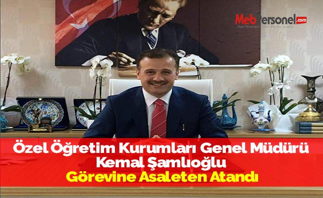 Özel Öğretim Kurumları Genel Müdürü Kemal Şamlıoğlu Görevine Asaleten Atandı