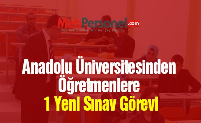 Anadolu Üniversitesinden Öğretmenlere 1 Yeni Sınav Görevi (3 Ders Sınavı)