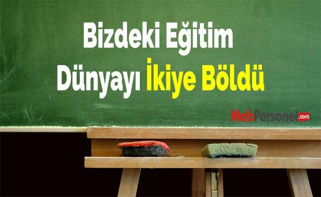 Bizdeki Eğitim Dünyayı İkiye Böldü