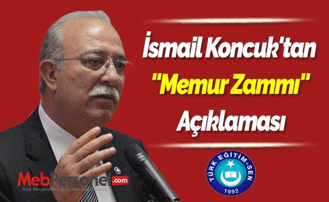İsmail Koncuk'tan ''Memur Zammı'' Açıklaması