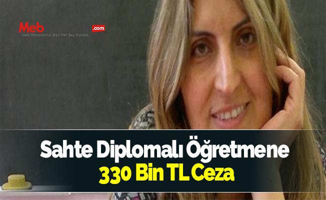 Sahte Diplomalı Öğretmene 330 Bin TL Ceza
