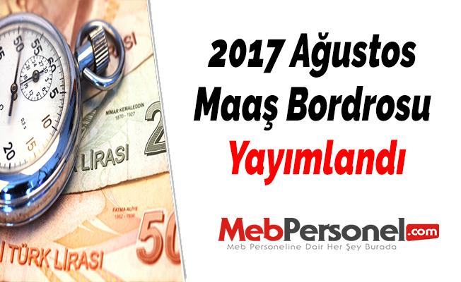 2017 Ağustos Maaş Bordrosu Yayımlandı