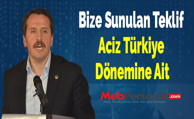 Ali Yalçın: ''Bize Sunulan Teklif Aciz Türkiye Dönemine Ait''