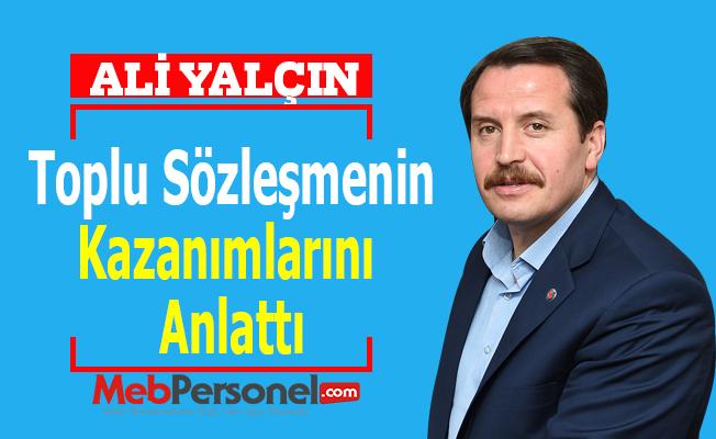 Ali Yalçın, Toplu Sözleşmenin Kazanımlarını Anlattı