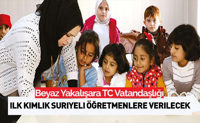 İlk kimliği Suriye'li öğretmenler alacak