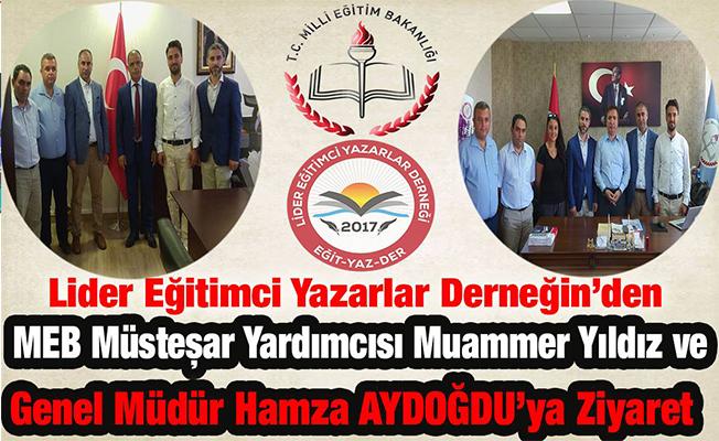 Lider Eğitimci Yazarlar Derneği'nden MEB Müsteşar Yardımcısı Muammer YILDIZ ve Genel Müdür Hamza AYDOĞDU'ya ziyaret