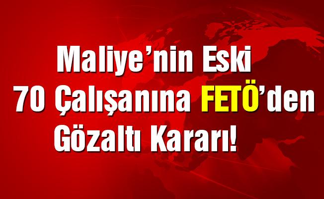 Maliye'nin 70 eski çalışanına FETÖ'den gözaltı