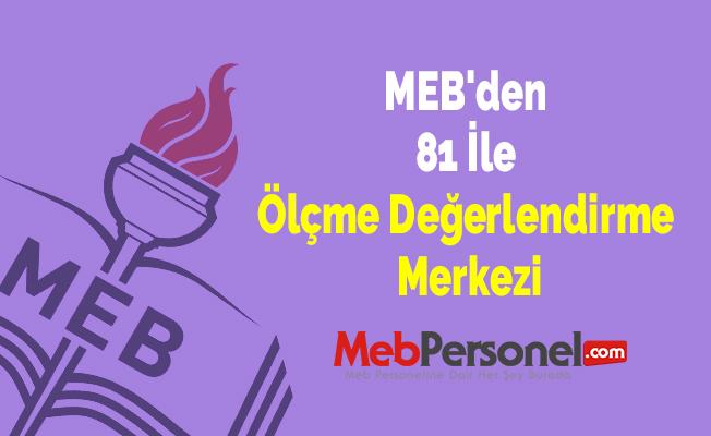 """MEB'den 81 İle """"Ölçme Değerlendirme Merkezi"""""""