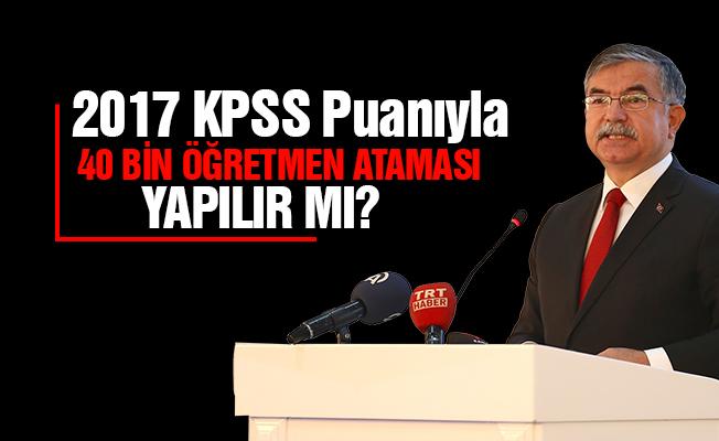 2017 KPSS Puanıyla 40 Bin Atama Yapılır Mı?
