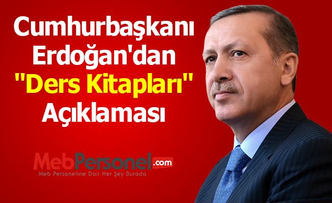 Cumhurbaşkanı Erdoğan'dan ''Ders Kitapları'' Açıklaması