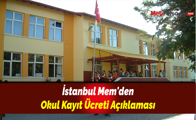 İstanbul Mem'den Okul Kayıt Ücreti Açıklaması