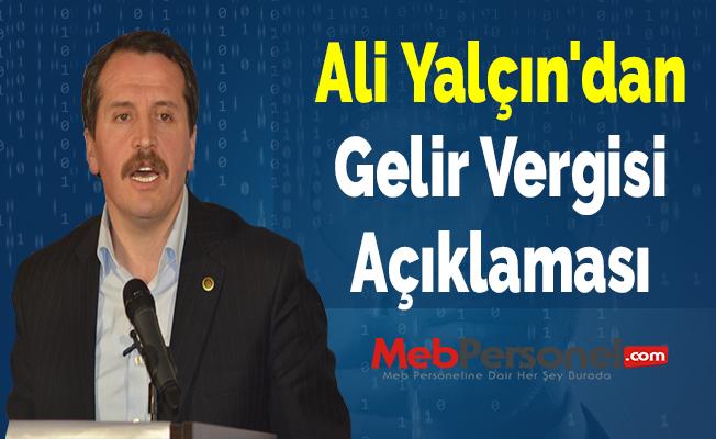 Ali Yalçın'dan Gelir Vergisi Açıklaması