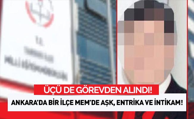 Ankara'da bir İlçe Milli Eğitim'de aşk, entrika, intikam