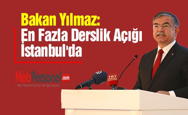 Bakan Yılmaz: En Fazla Derslik Açığı İstanbul'da