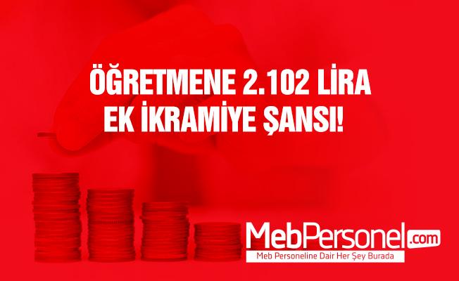 Öğretmene 2 bin 102 lira ek ikramiye şansı