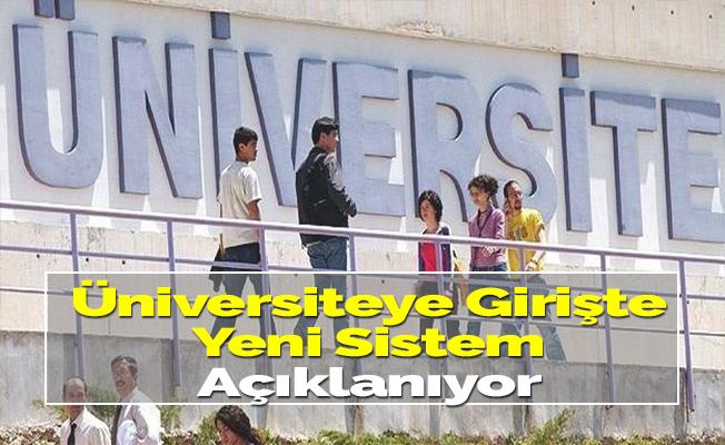 Üniversiteye Girişte Yeni Sistem Açıklanıyor