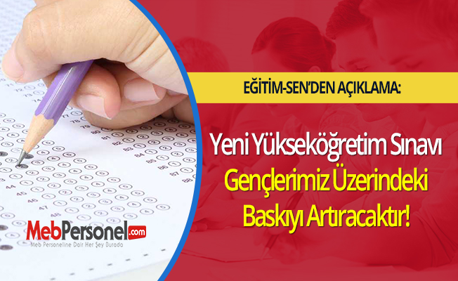 Yeni Yükseköğretim Sınavı Gençlerimiz Üzerindeki Baskıyı Artıracaktır!