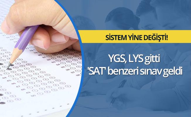 YGS, LYS gitti 'SAT' benzeri sınav geldi