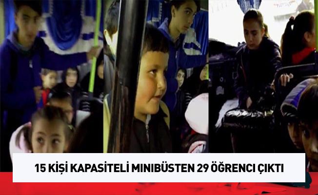 15 kişi kapasiteli minibüsten 29 öğrenci çıktı