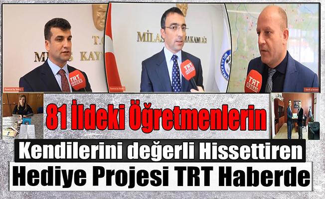 81 İldeki Öğretmenlerin Kendilerini değerli Hissettiren Hediye Projesi TRT Haberde